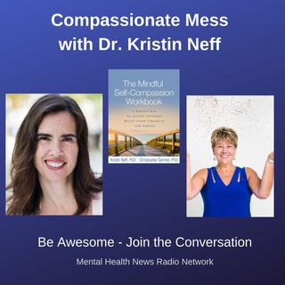#Compassionate Mess - with Dr. Kristin Neff