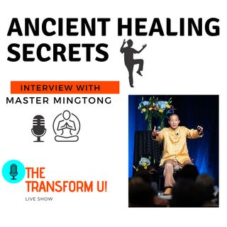 Ancient Healing Secrets with Master Mingtong