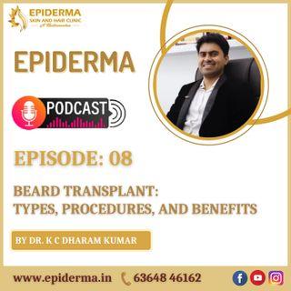 Beard Transplantation by Dr. K C Dharam Kumar   Best Dermatologist in Bangalore   Epiderma Clinic