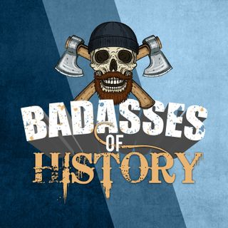 Badasses of History