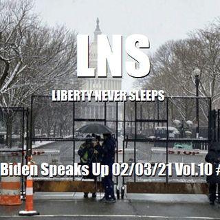 Biden Speaks Up 02/03/21 Vol.10 #023