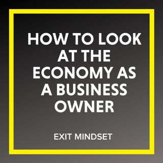 How to Look at the Economy as a Business Owner