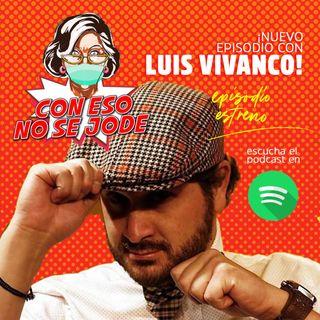 EP 10 - HUMOR EN TIEMPOS DE CORONAVIRUS CON LUIS EDUARDO VIVANCO