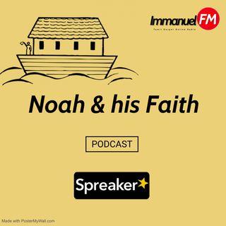 Noah and his Faith || podcast || Tamil || Sai & Sakthi