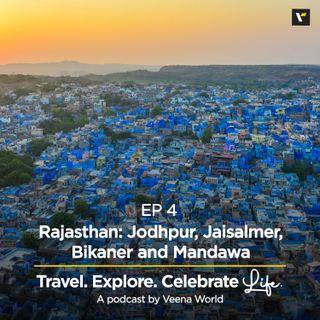 Ep 4: Rajasthan: Jodhpur, Jaisalmer, Bikaner & Mandawa