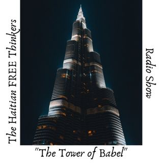 Show #108 |  The Tower of Babel