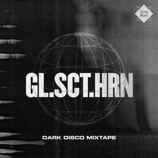 DJ GL.SCT.HRN - Dark Disco Mixtape
