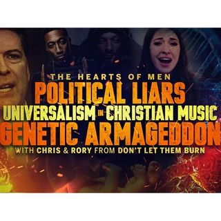 Political Liars, Universalism in Christian Music, and Genetic Apocalypse