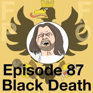 FFPÖ - 87th Episode - Black Death - 2010