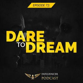 Episode 72: Dare to Dream