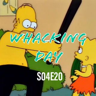 44) S04E20 (Whacking Day)