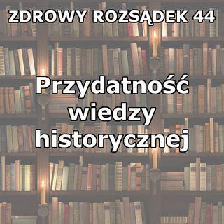 44 - Przydatność wiedzy historycznej