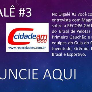 OIGALE #3: Recopa Gaúcha; Final do Guia do Gauchão e Xavante Campeão em 1919