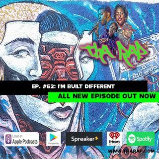 I'm Built Different - Episode 62