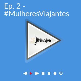 #2 Ep. 2 - Mulher Viajante - Assédio Sexual - LETICIA - COLÔMBIA