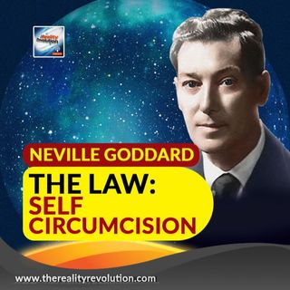 Neville Goddard - The Law - Self Circumcision
