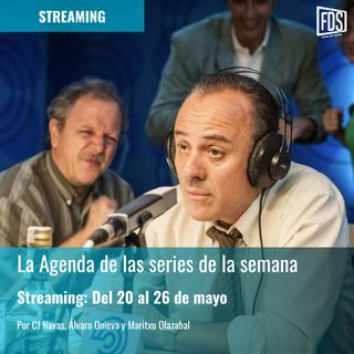 Streaming: Agenda de series del 20 al 26 de mayo