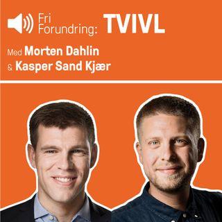 TVIVL - med Morten Dahlin og Kasper Sand Kjær
