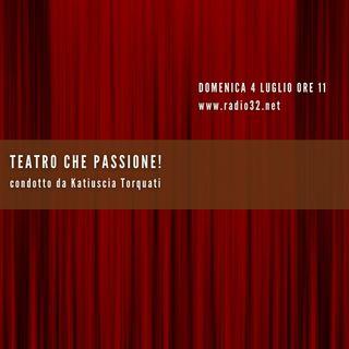Teatro Che Passione Puntata del 04-07-2021