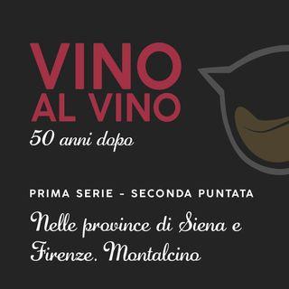 S1 E2 | Nelle province di Siena e Firenze. Montalcino