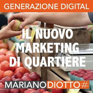 Puntata 85: Dal marketing mainstream al nuovo marketing di quartiere