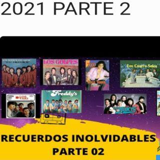 LA HISTORIA DE RECUERDOS INOLVIDABLES 2021 PARTE 2