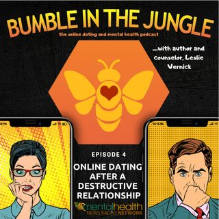 Online Dating After a Destructive Relationship with Leslie Vernick