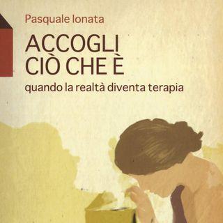 """Pasquale Ionata """"Accogli ciò che è"""""""