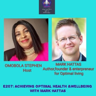 E207: Achieving Optimal Health And Wellbeing With Mark Hattas