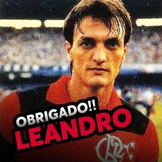 EP#32 - LENDAS DO FLAMENGO - Leandro: o maior lateral da história