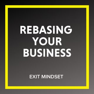 Rebasing Your Business