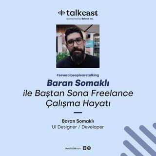 """Baran Somaklı ile """"Baştan Sona Freelance Çalışma Hayatı"""""""