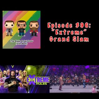 "Episode 396: ""Extreme"" Grand Slam (Special Guest: Rich Fann)"
