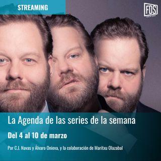 Streaming: Agenda de Series del 4 al 10 de marzo