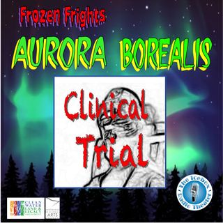 "Frozen Frights: Aurora Borealis, ""Clinical Trial"""