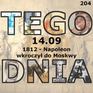 Tego dnia: 14 września (Napoleon wkroczył do Moskwy)