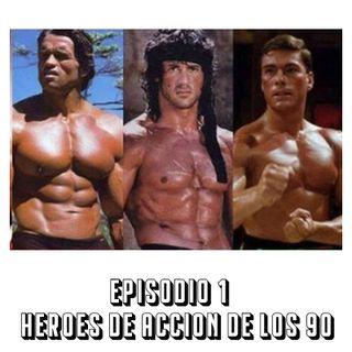 Episodio 1 | Héroes de acción de los 90