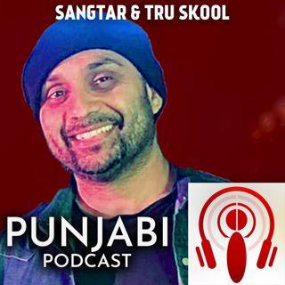 Sangtar and Tru Skool (EP17)