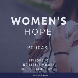 Ep 42: Aimee Byrd No Little Women