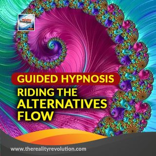 Guided Hypnosis: Riding the Alternatives Flow