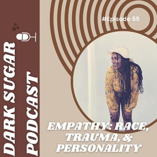 Empathy: Race, Trauma, Personality