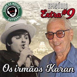Extra 09 - Os Irmãos Karan