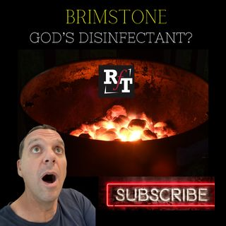 BRIMSTONE-God's Disinfectant? - 6:16:21, 8.05 PM
