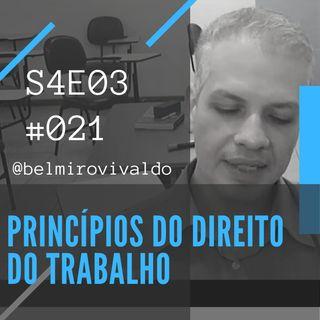 #021 | S4E03 | Princípios do Direito do Trabalho