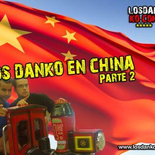 Los Danko 5: Viaje a China, parte 2