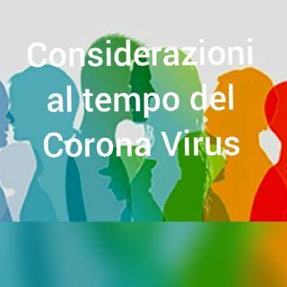 Considerazioni Al Tempo Del Corona Virus.