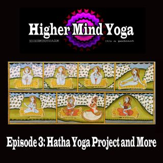 Episode 3: The Hatha Yoga Project and More
