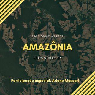 CurvaTALKS 06 - Amazônia