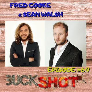 Episode 69 - Fred Cooke & Sean Walsh