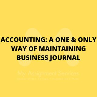 Accounting A One & Only Way of Maintaining Business Journal